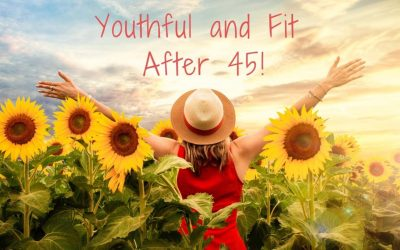Youthful and Fit After 45!