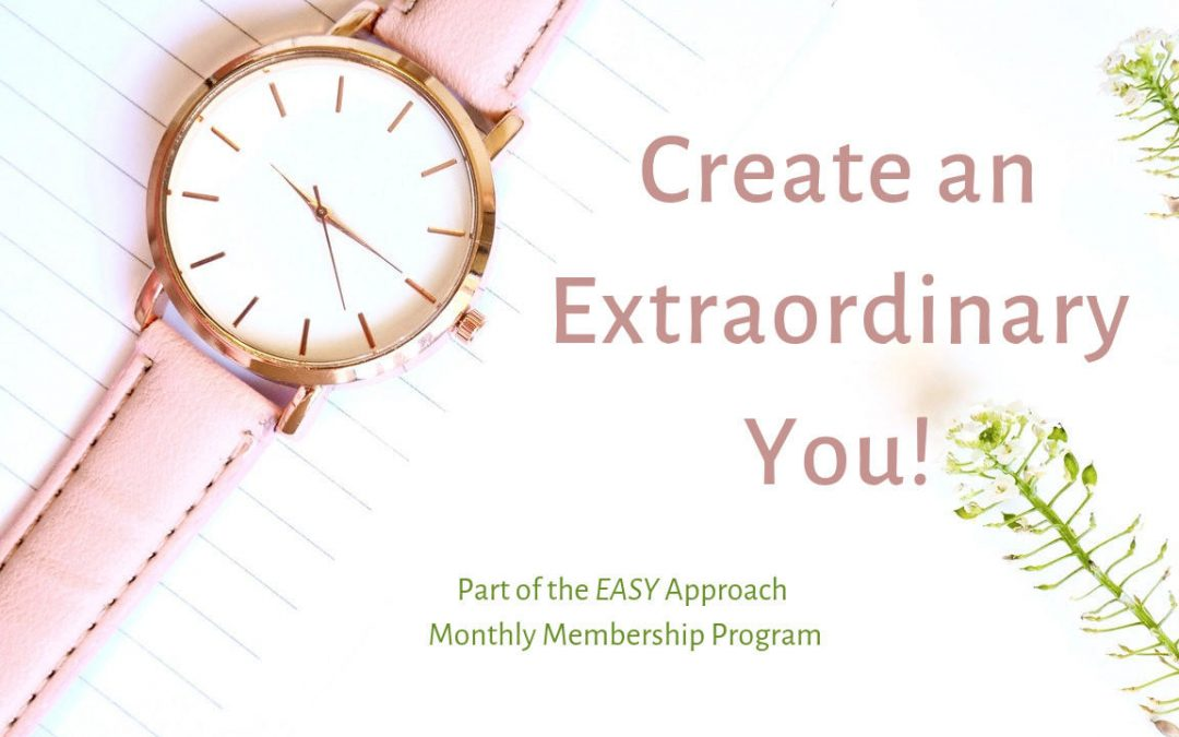 The Easy Approach: Creating an Extraordinary You!